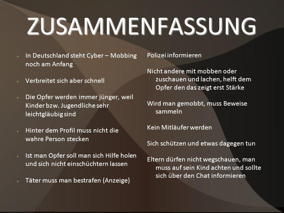 ZUSAMMENFASSUNG In Deutschland steht Cyber – Mobbing noch am Anfang