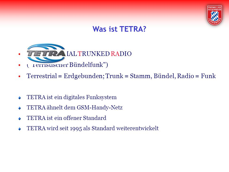 Was ist TETRA = TERRESTRIAL TRUNKED RADIO