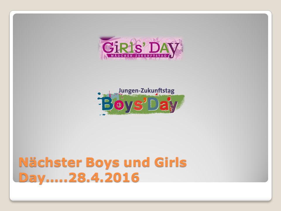 Nächster Boys und Girls Day…..28.4.2016