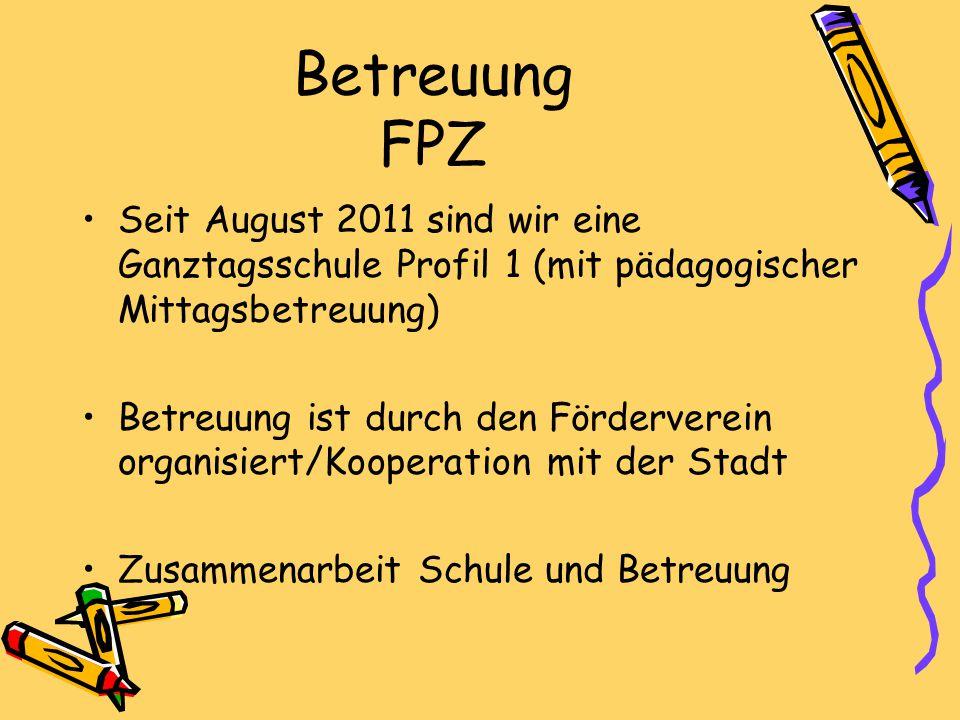 Betreuung FPZ Seit August 2011 sind wir eine Ganztagsschule Profil 1 (mit pädagogischer Mittagsbetreuung)