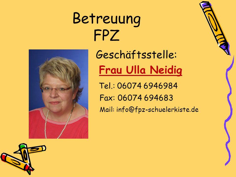 Betreuung FPZ Geschäftsstelle: Frau Ulla Neidig Tel.: 06074 6946984