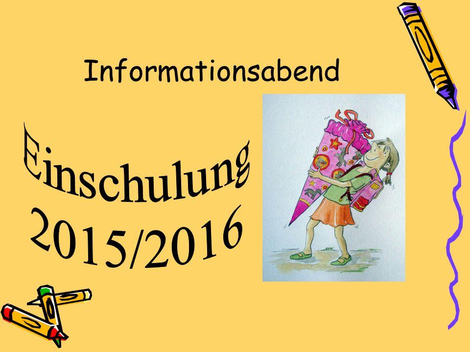 Informationsabend Einschulung 2015/2016