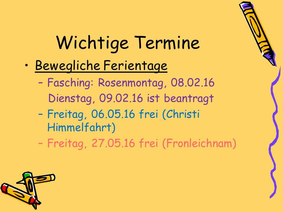 Wichtige Termine Bewegliche Ferientage Fasching: Rosenmontag, 08.02.16