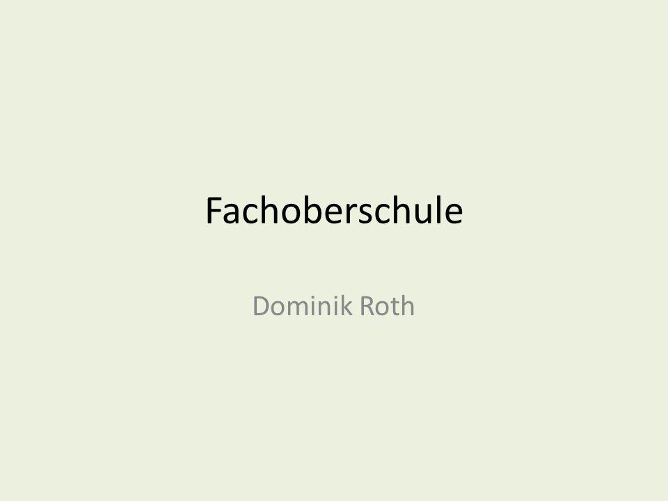 Fachoberschule Dominik Roth