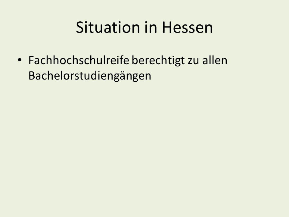 Situation in Hessen Fachhochschulreife berechtigt zu allen Bachelorstudiengängen