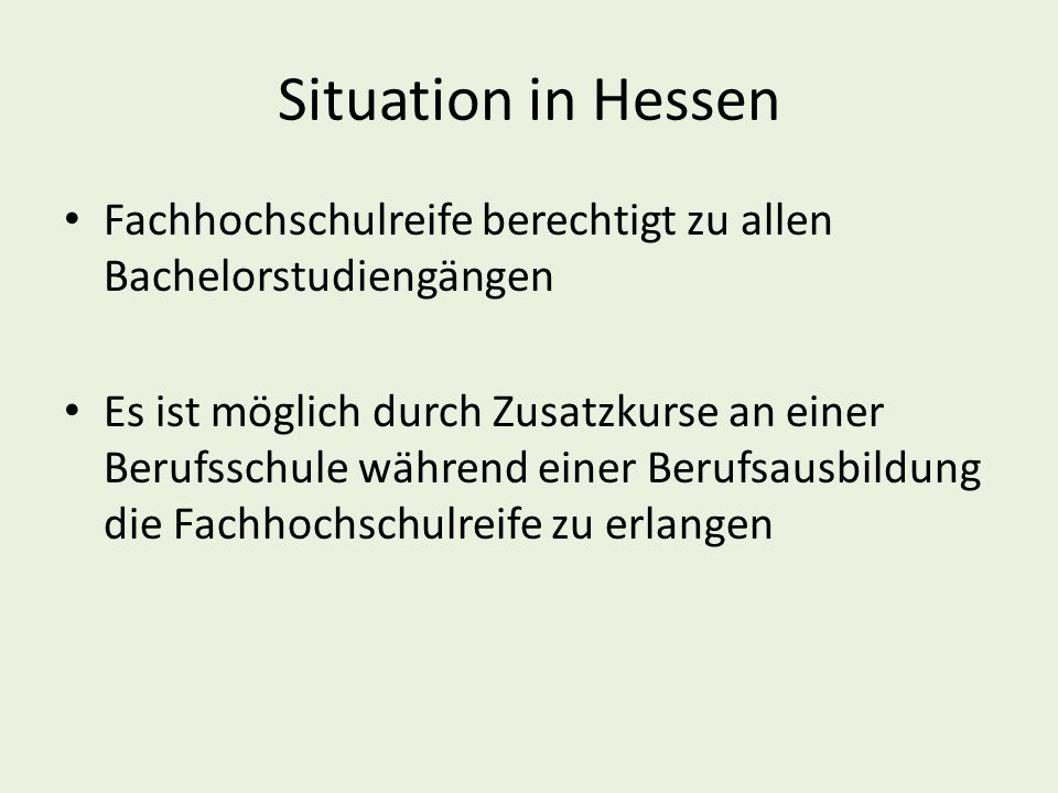 Situation in Hessen Fachhochschulreife berechtigt zu allen Bachelorstudiengängen.
