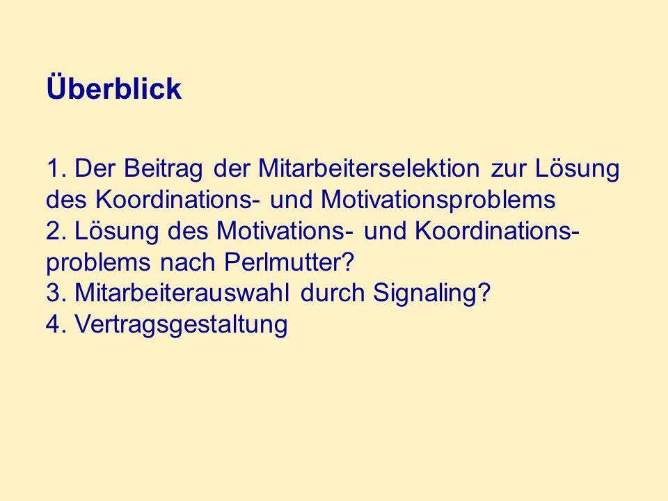 Überblick 1. Der Beitrag der Mitarbeiterselektion zur Lösung des Koordinations- und Motivationsproblems.