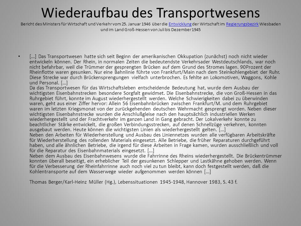 Wiederaufbau des Transportwesens Bericht des Ministers für Wirtschaft und Verkehr vom 25. Januar 1946 über die Entwicklung der Wirtschaft im Regierungsbezirk Wiesbaden und im Land Groß-Hessen von Juli bis Dezember 1945