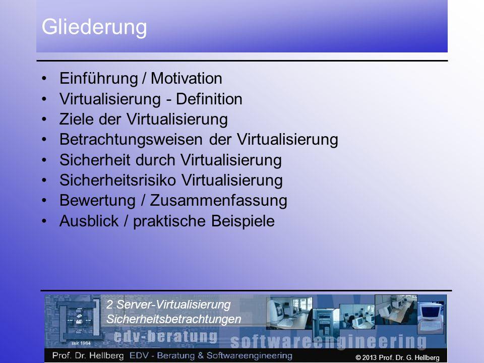 Gliederung Einführung / Motivation Virtualisierung - Definition