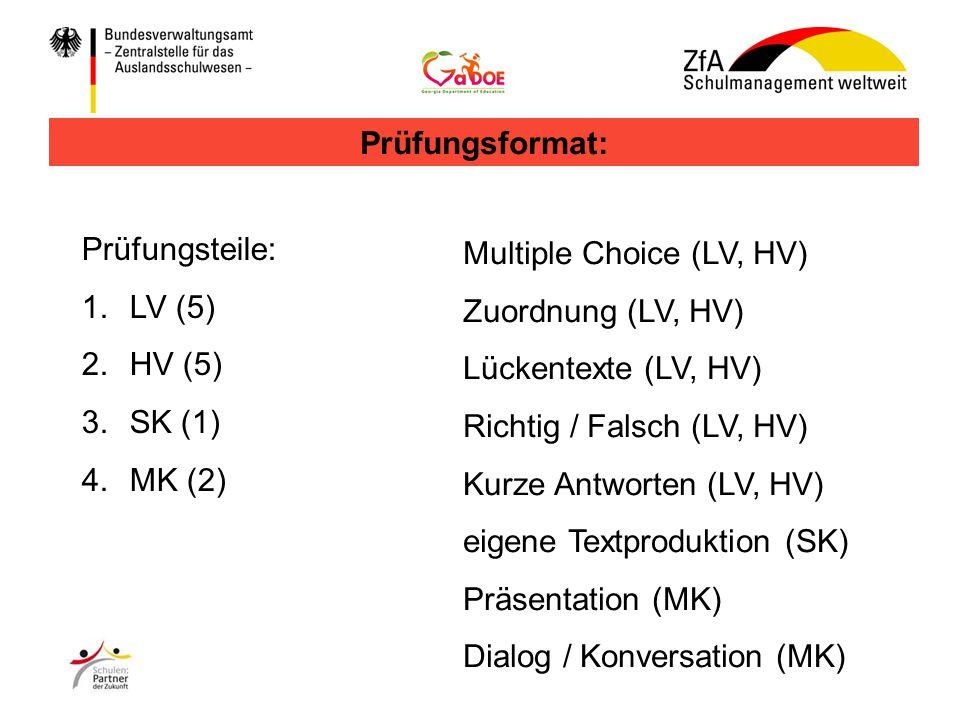 Prüfungsformat: Prüfungsteile: LV (5) HV (5) SK (1) MK (2) Multiple Choice (LV, HV) Zuordnung (LV, HV)