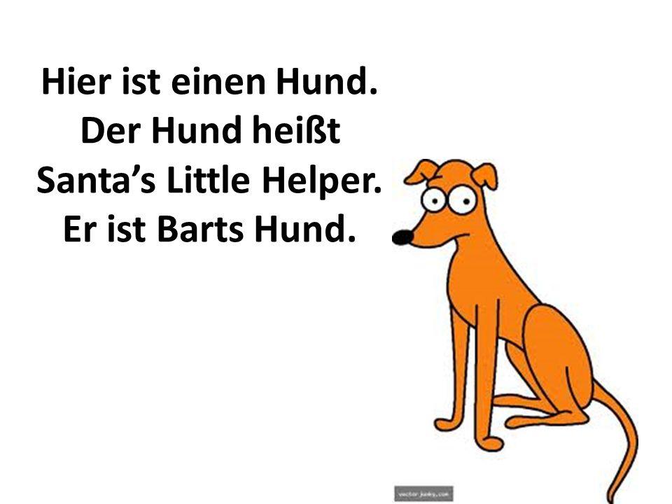 Der Hund heißt Santa's Little Helper. Er ist Barts Hund.