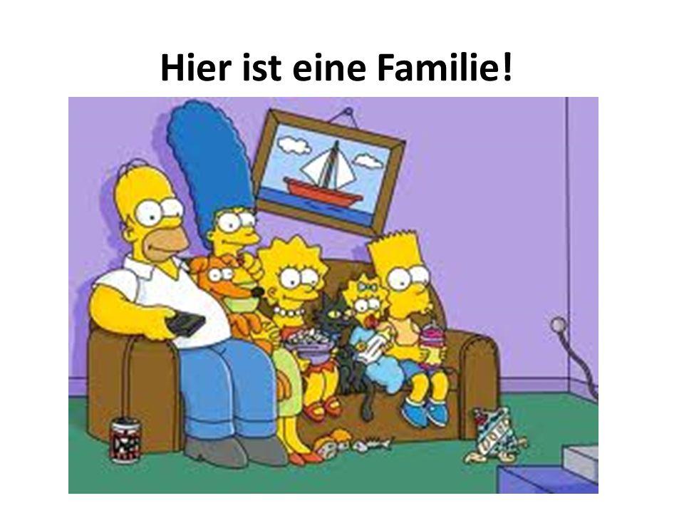 Hier ist eine Familie!