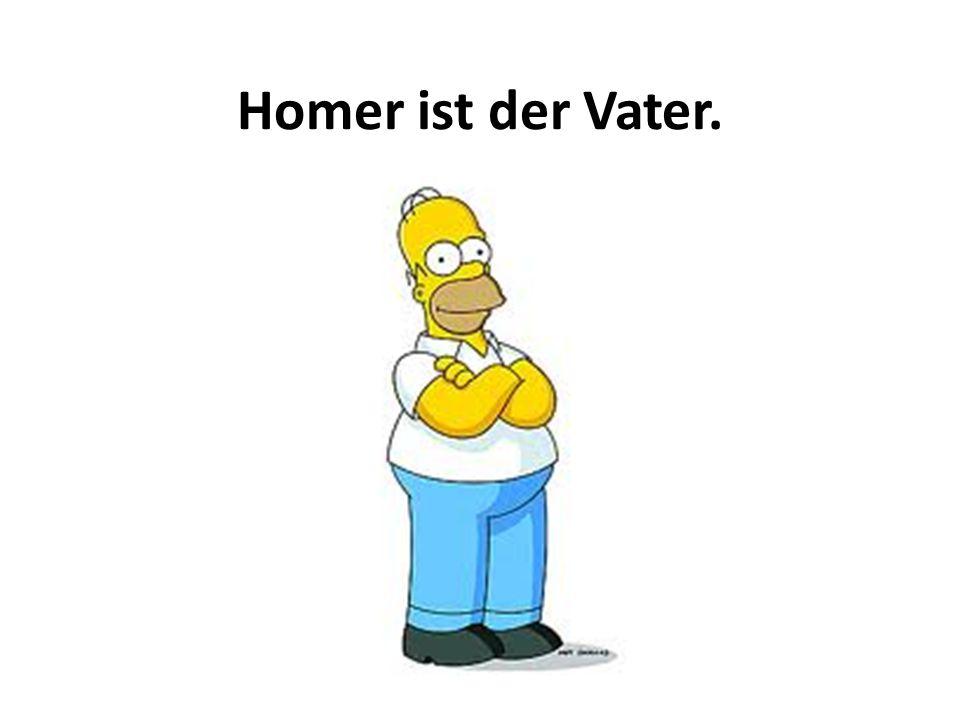 Homer ist der Vater.