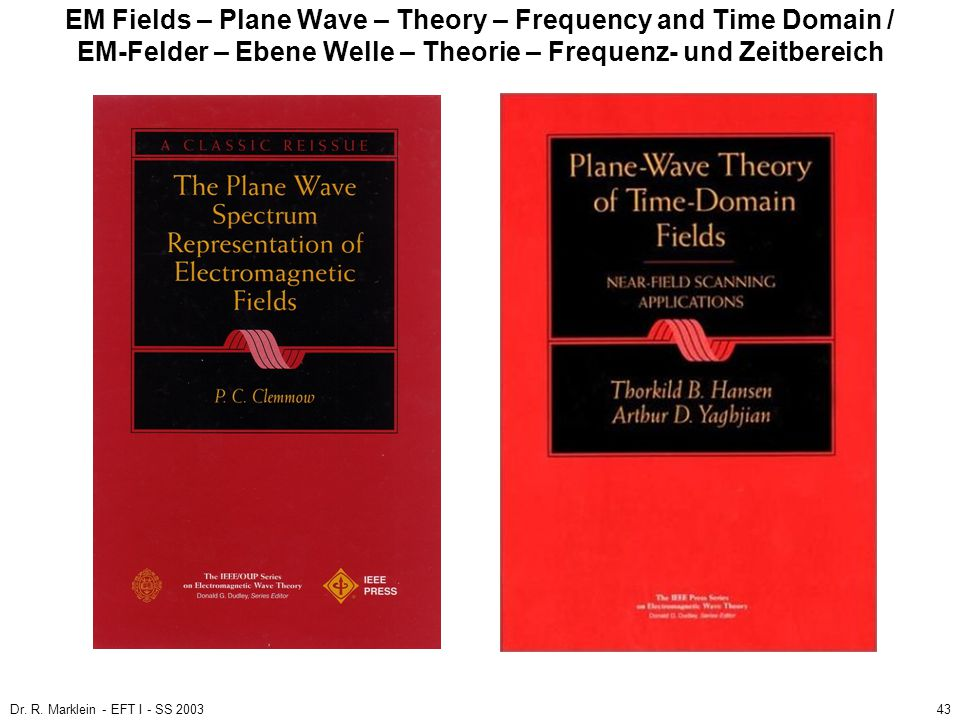 EM Fields – Plane Wave – Theory – Frequency and Time Domain / EM-Felder – Ebene Welle – Theorie – Frequenz- und Zeitbereich