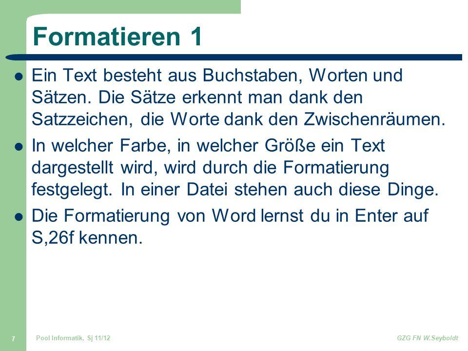 Formatieren 1 Ein Text besteht aus Buchstaben, Worten und Sätzen. Die Sätze erkennt man dank den Satzzeichen, die Worte dank den Zwischenräumen.