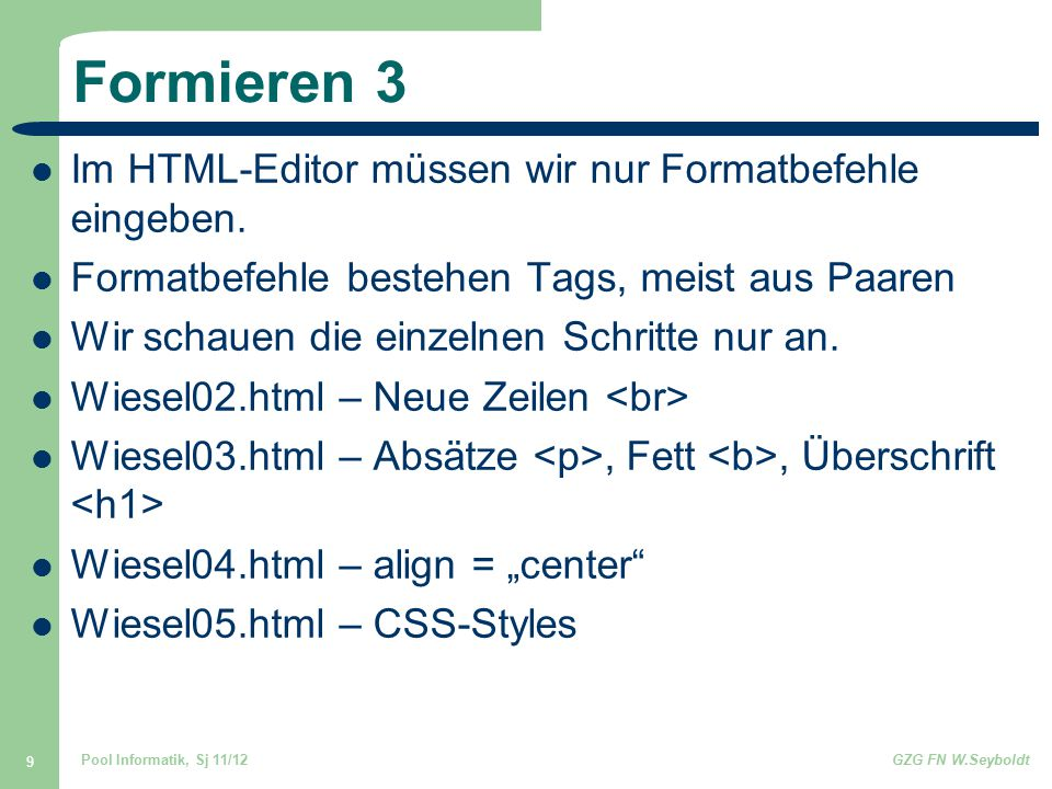 Formieren 3 Im HTML-Editor müssen wir nur Formatbefehle eingeben.