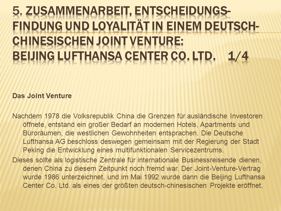 5. Zusammenarbeit, Entscheidungs-findung und Loyalität in einem deutsch-chinesischen Joint Venture: Beijing Lufthansa Center Co. Ltd. 1/4