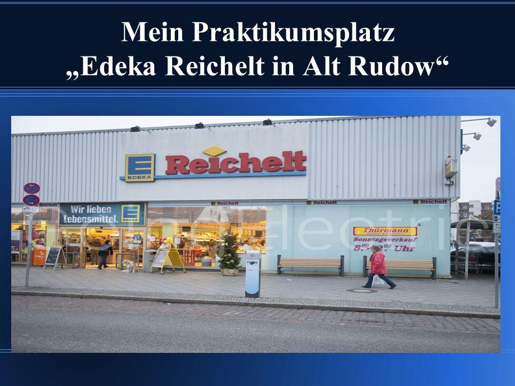 """Mein Praktikumsplatz """"Edeka Reichelt in Alt Rudow"""