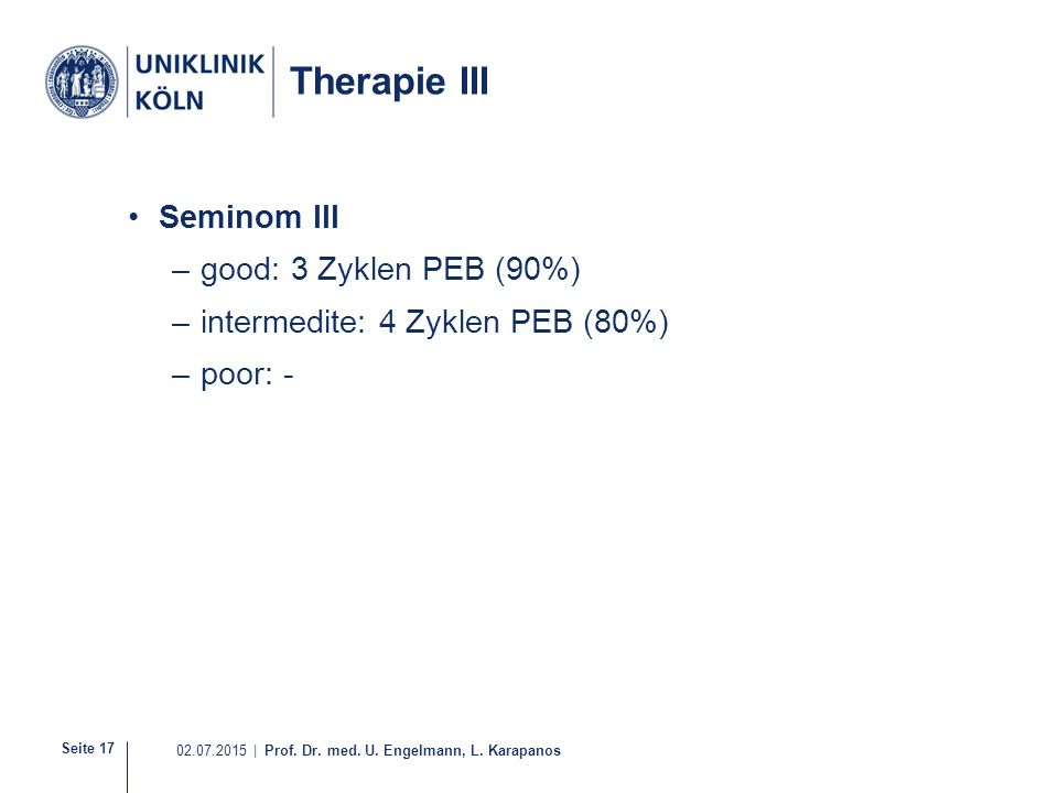 Therapie III Seminom III good: 3 Zyklen PEB (90%)
