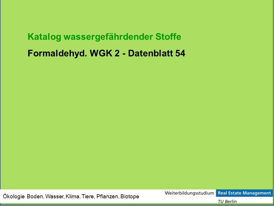 Katalog wassergefährdender Stoffe Formaldehyd. WGK 2 - Datenblatt 54