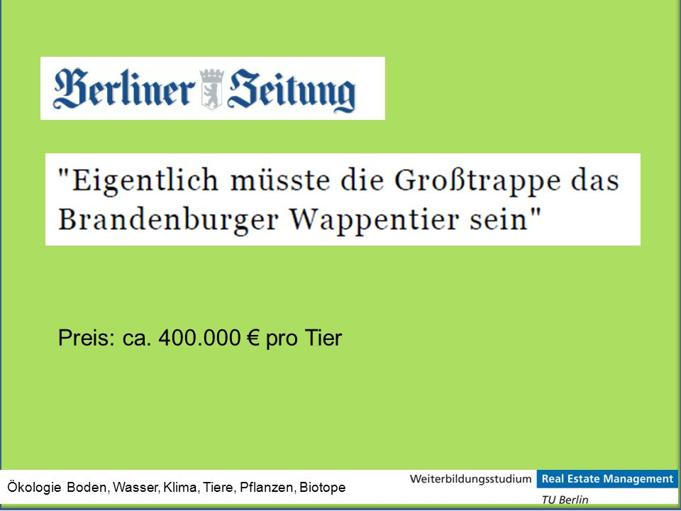 Preis: ca. 400.000 € pro Tier Ökologie Boden, Wasser, Klima, Tiere, Pflanzen, Biotope