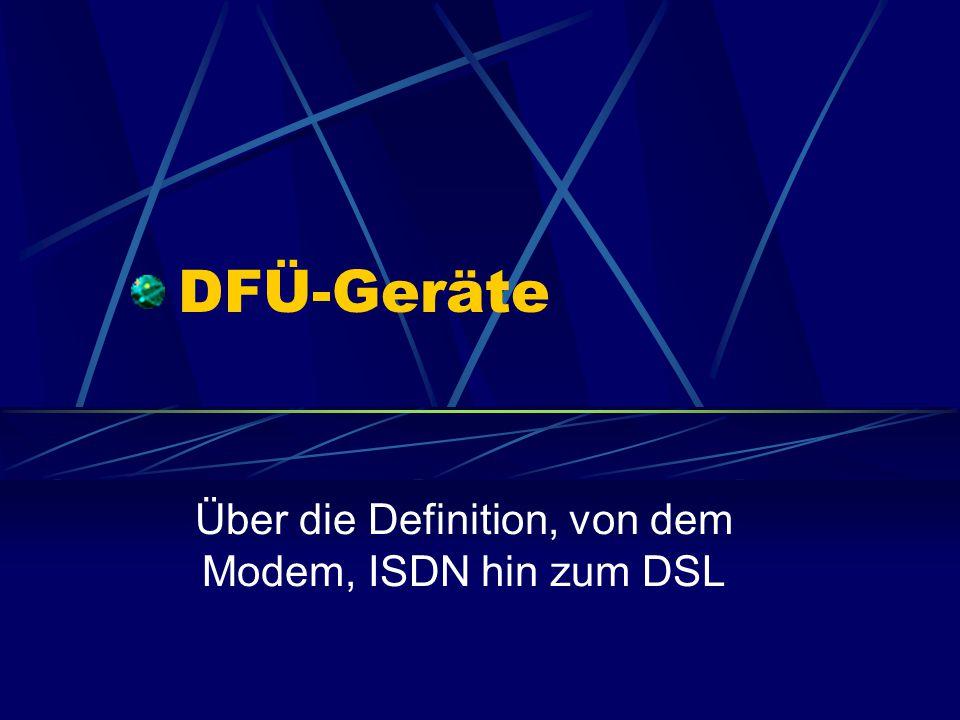 Über die Definition, von dem Modem, ISDN hin zum DSL