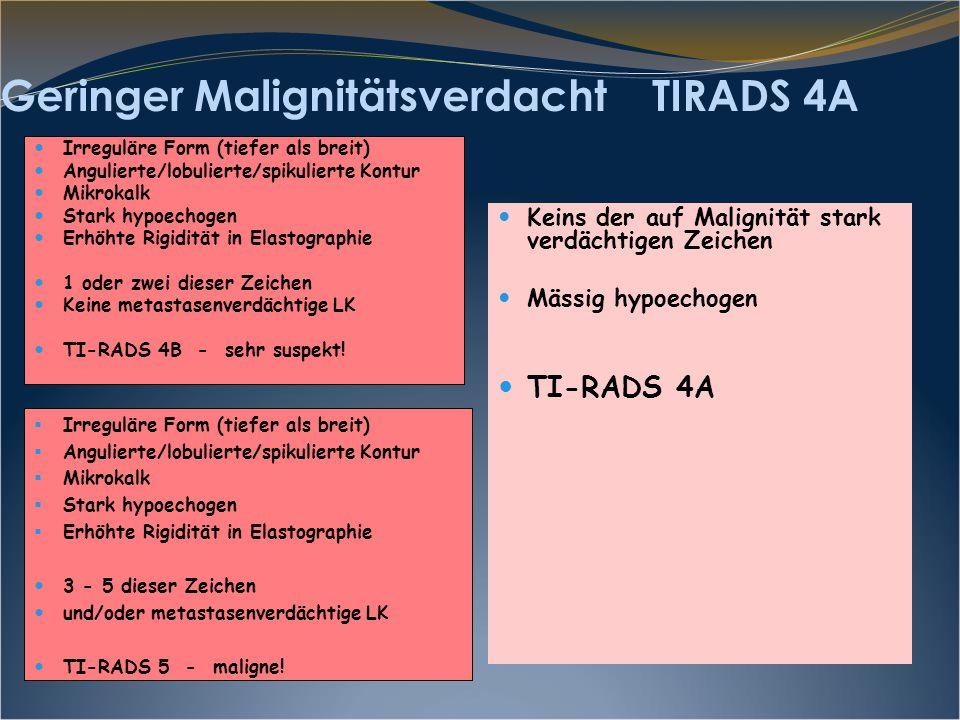 Geringer Malignitätsverdacht TIRADS 4A