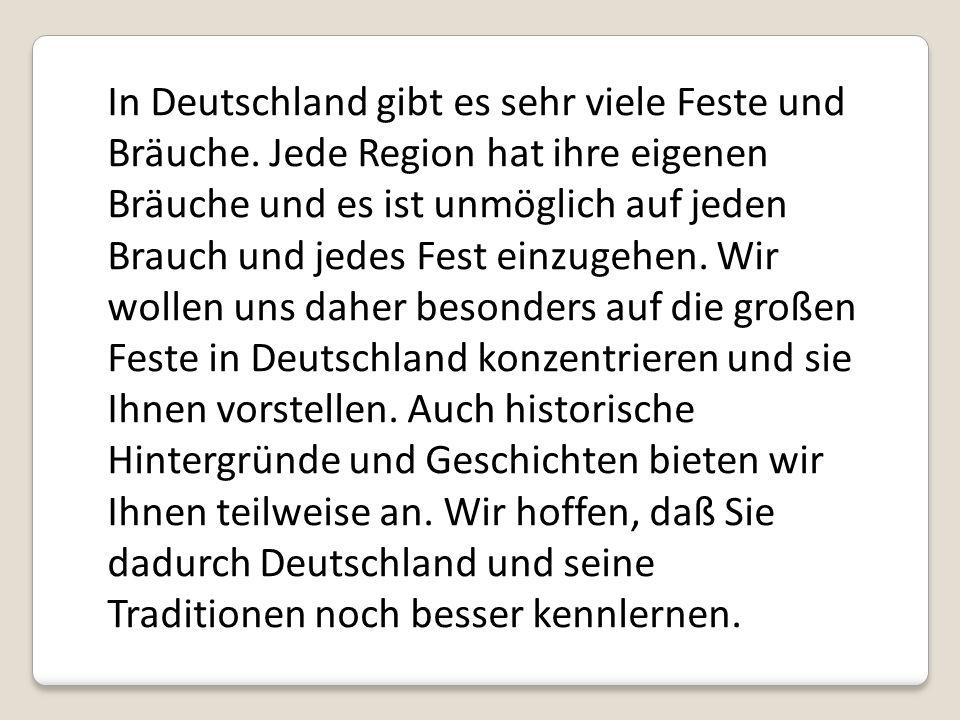 In Deutschland gibt es sehr viele Feste und Bräuche
