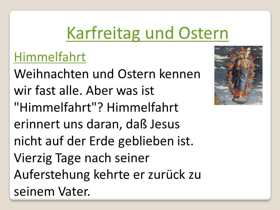 Karfreitag und Ostern Himmelfahrt