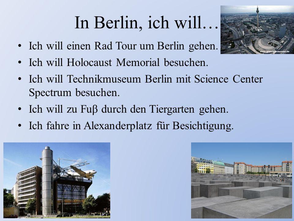 In Berlin, ich will… Ich will einen Rad Tour um Berlin gehen.
