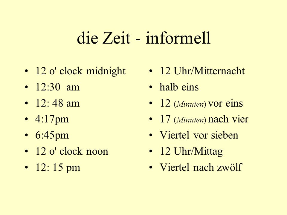 die Zeit - informell 12 o clock midnight 12:30 am 12: 48 am 4:17pm