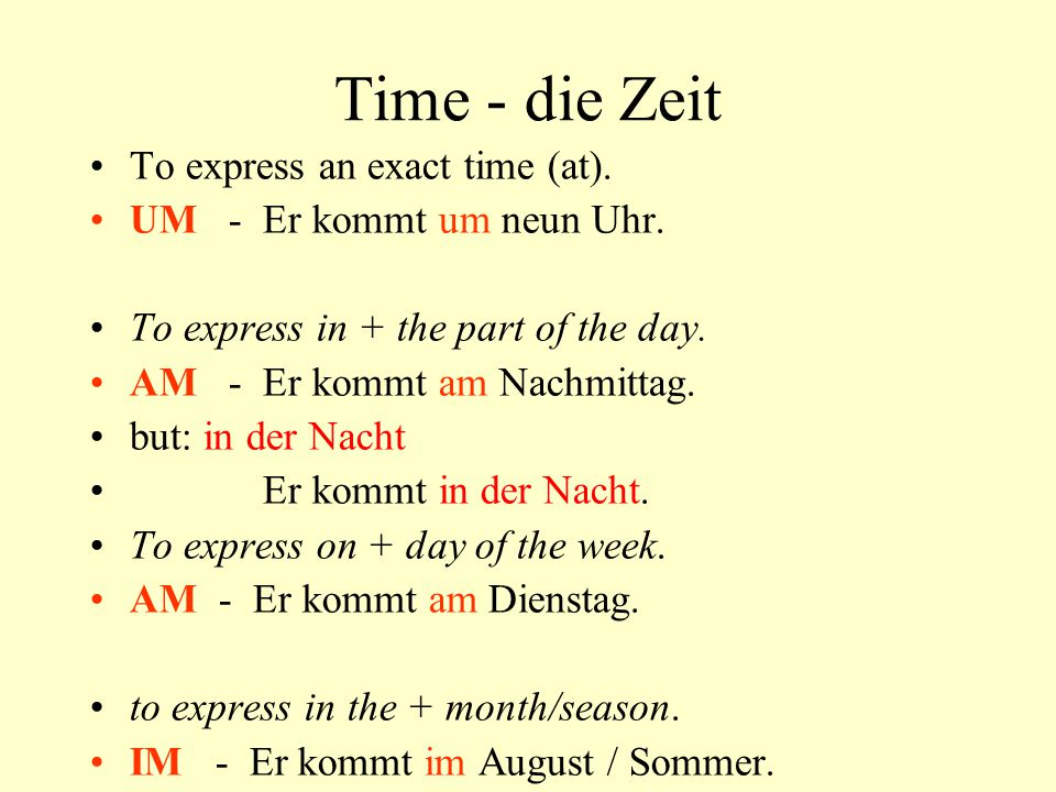 Time - die Zeit To express an exact time (at).