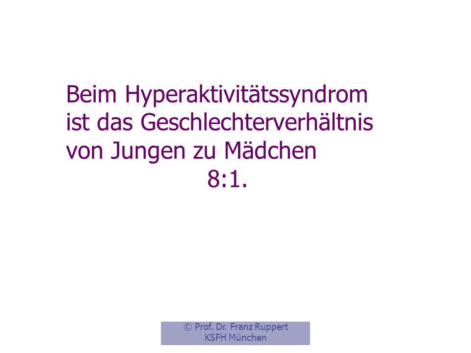 Beim Hyperaktivitätssyndrom ist das Geschlechterverhältnis von Jungen zu Mädchen 8:1.