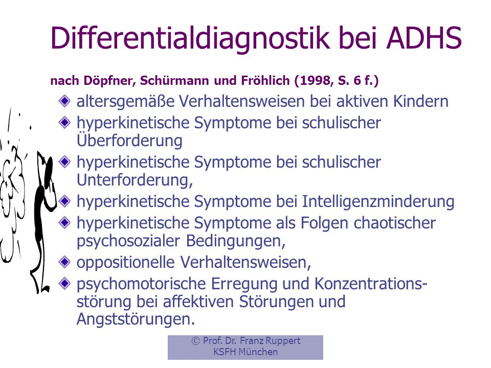 Differentialdiagnostik bei ADHS nach Döpfner, Schürmann und Fröhlich (1998, S. 6 f.)