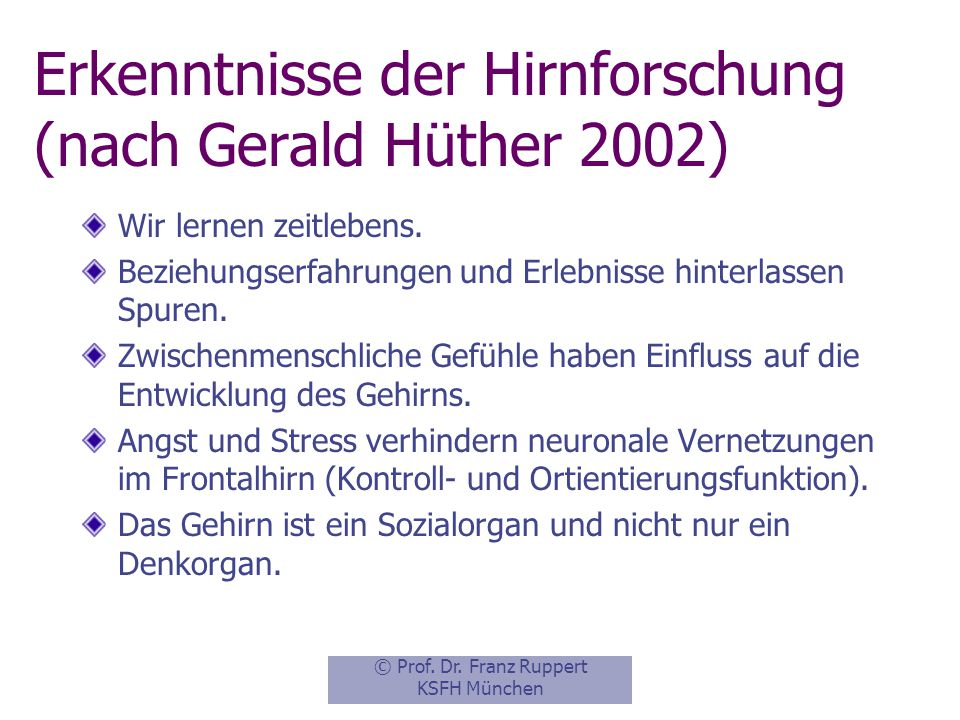 Erkenntnisse der Hirnforschung (nach Gerald Hüther 2002)