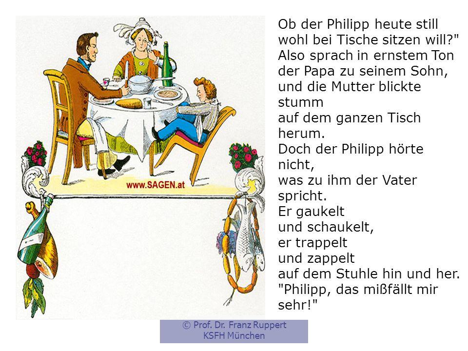 Ob der Philipp heute still wohl bei Tische sitzen will