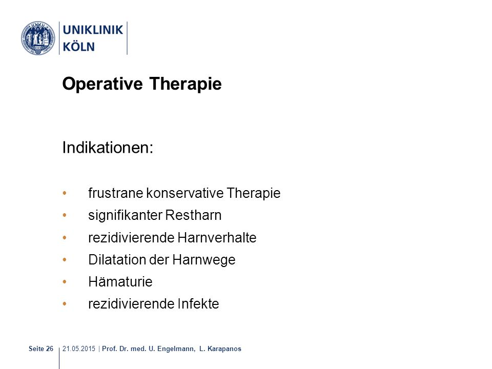 Operative Therapie Indikationen: frustrane konservative Therapie