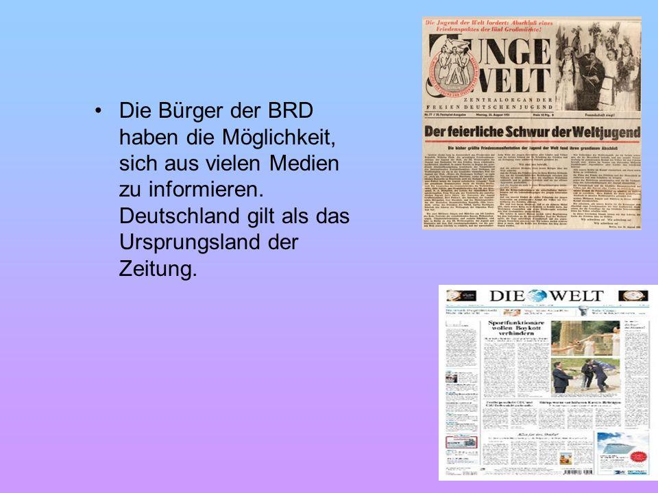 Die Bürger der BRD haben die Möglichkeit, sich aus vielen Medien zu informieren.