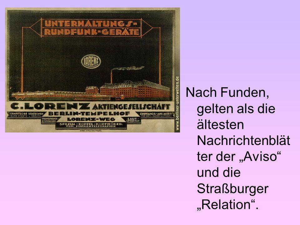 """Nach Funden, gelten als die ältesten Nachrichtenblätter der """"Aviso und die Straßburger """"Relation ."""