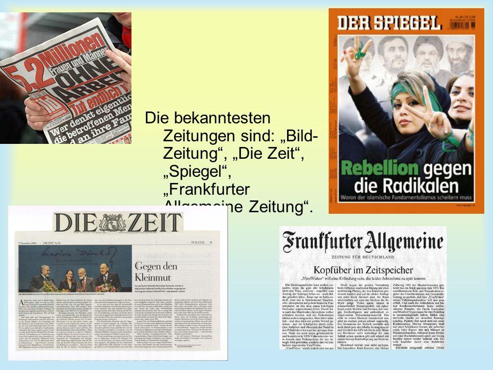 """Die bekanntesten Zeitungen sind: """"Bild-Zeitung , """"Die Zeit , """"Spiegel , """"Frankfurter Allgemeine Zeitung ."""