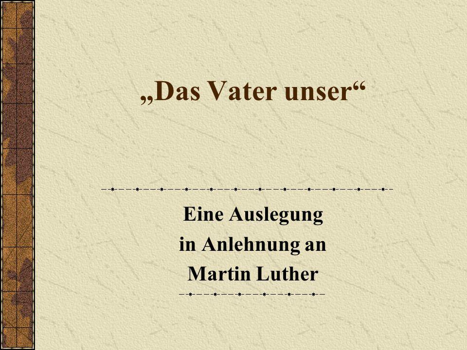 Eine Auslegung in Anlehnung an Martin Luther