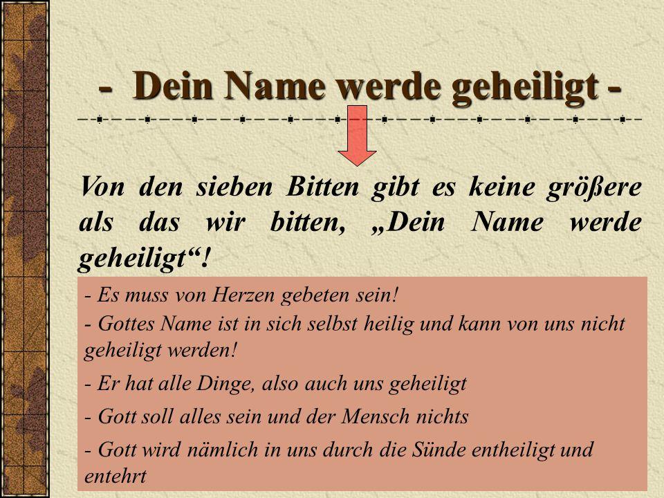 - Dein Name werde geheiligt -