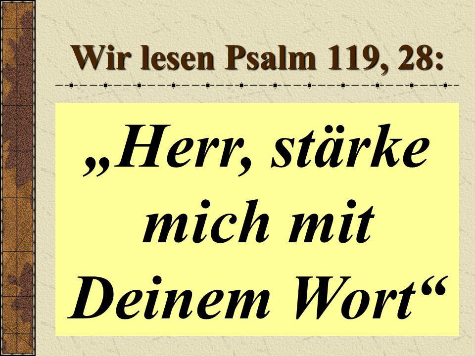 """""""Herr, stärke mich mit Deinem Wort"""