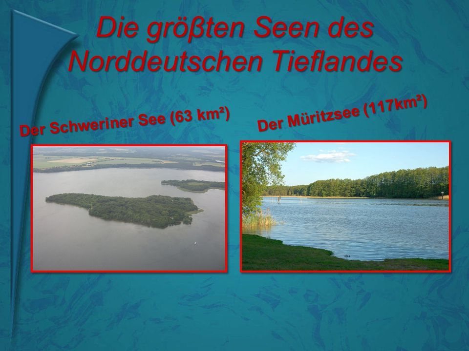 Die gröβten Seen des Norddeutschen Tieflandes