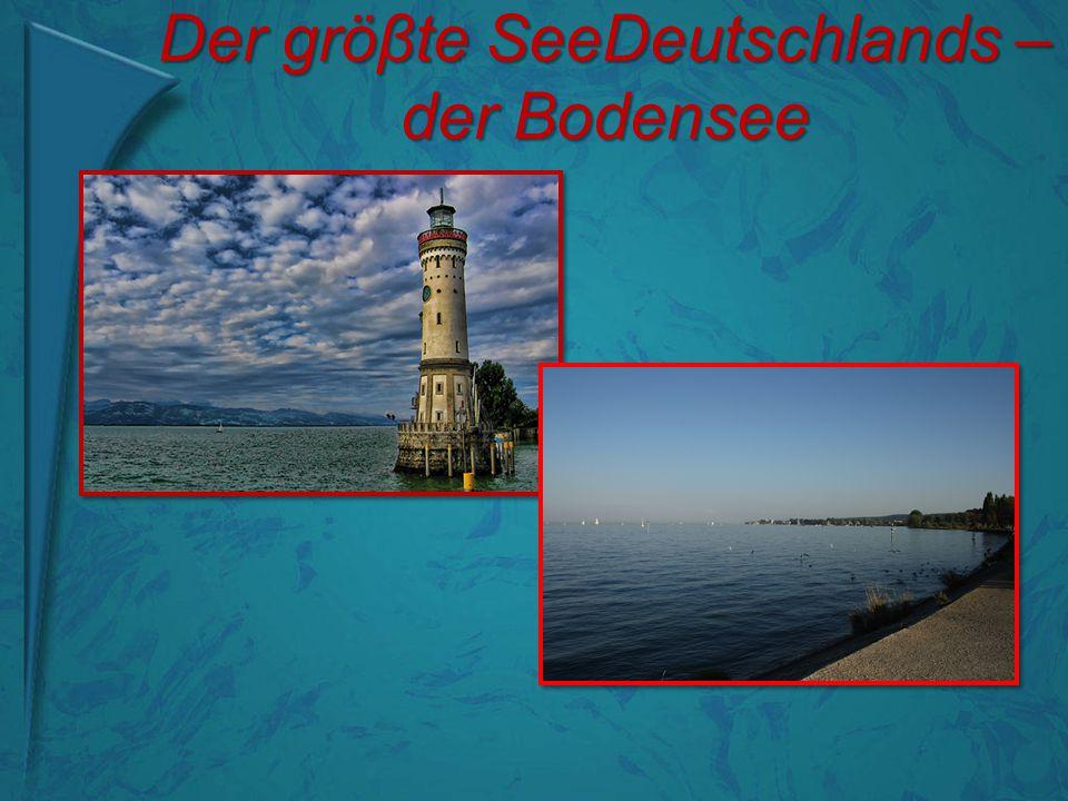 Der gröβte SeeDeutschlands – der Bodensee