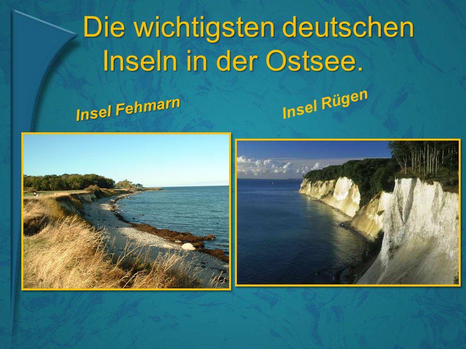 Die wichtigsten deutschen Inseln in der Ostsee.