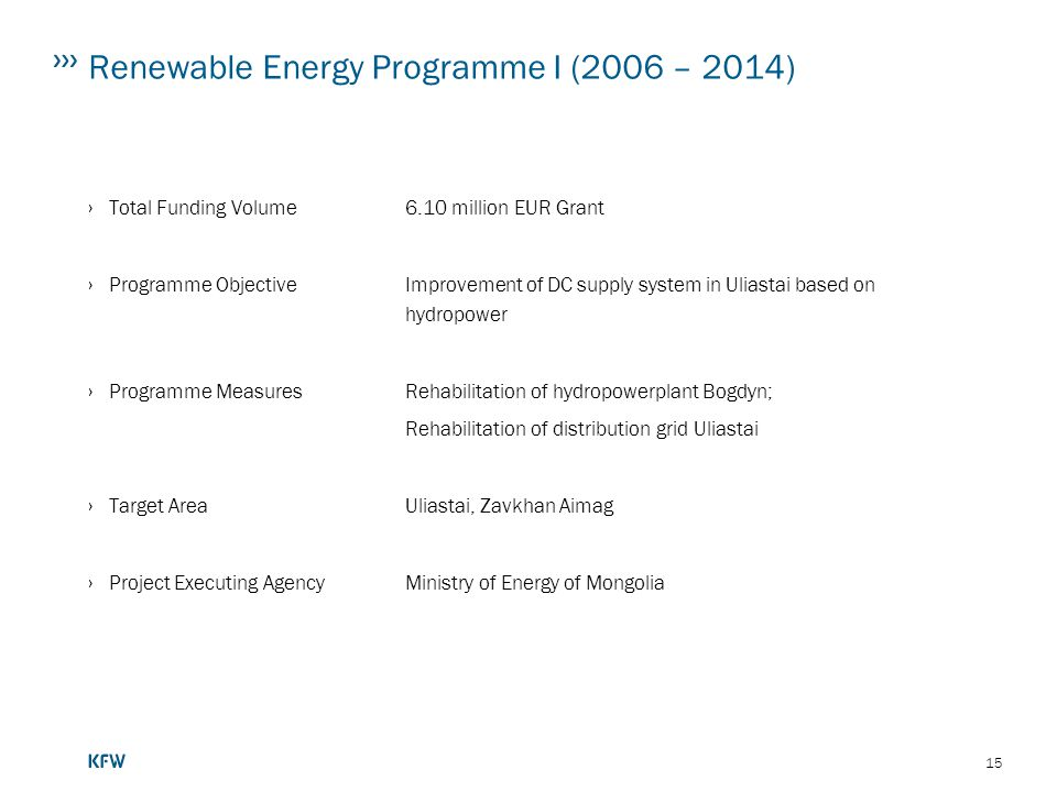 Renewable Energy Programme I (2006 – 2014)