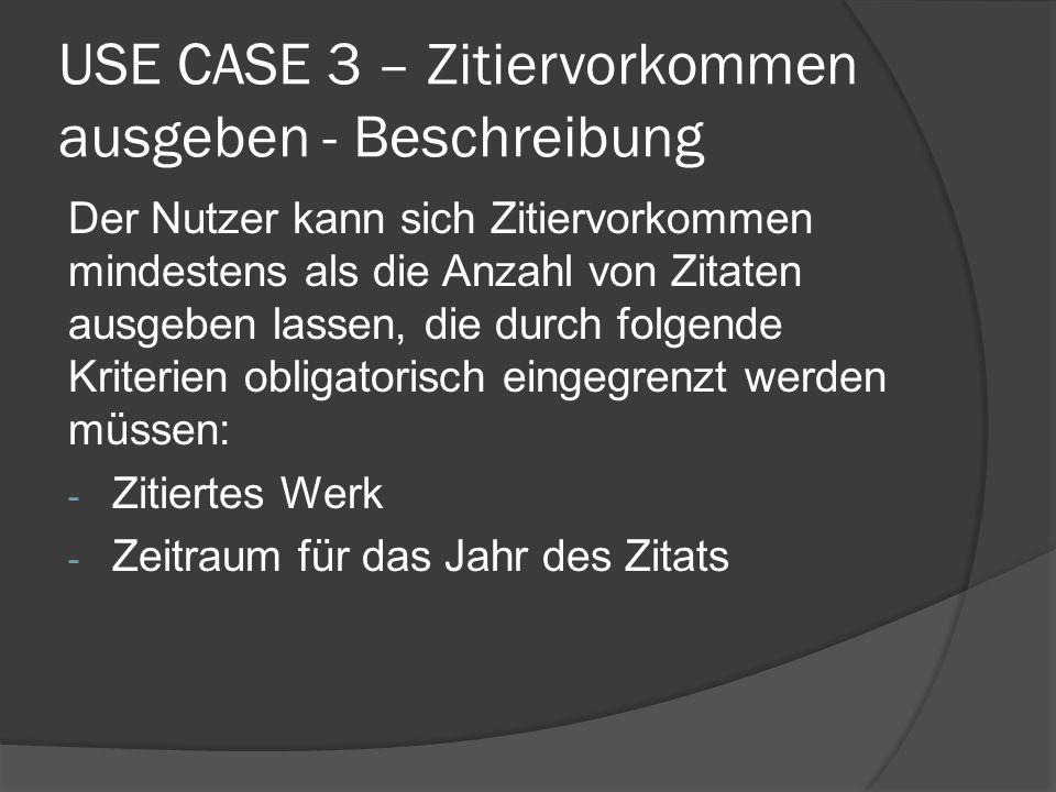 USE CASE 3 – Zitiervorkommen ausgeben - Beschreibung
