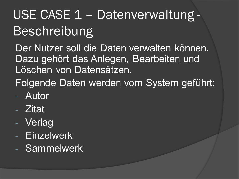 USE CASE 1 – Datenverwaltung - Beschreibung