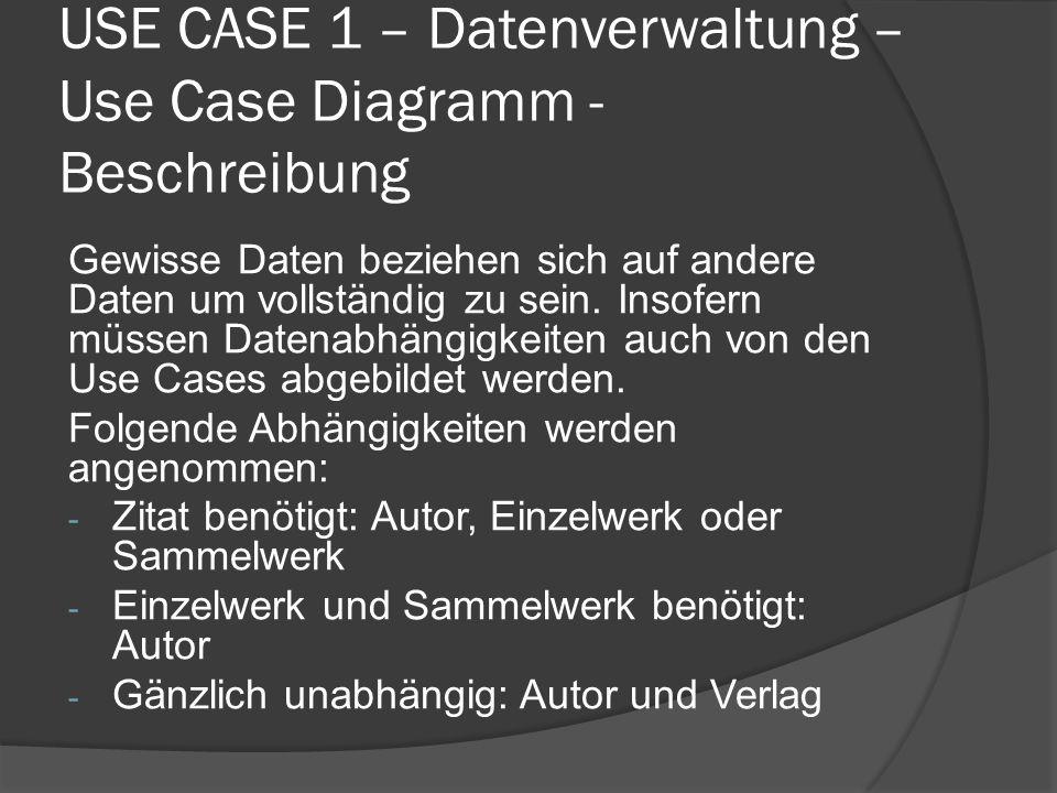 USE CASE 1 – Datenverwaltung – Use Case Diagramm - Beschreibung